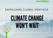 Poster with the words Climate Change Won't Wait highlighting the need to protect our cultural heritage from climate change events.